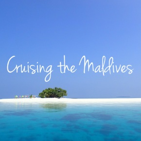 Cruising the Maldives